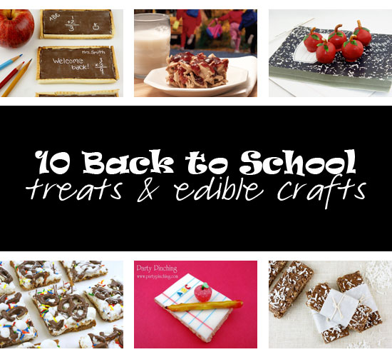 10 Back to School Treats and Edible Crafts