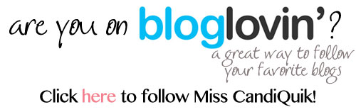 Follow Miss Candiquik on BlogLovin'